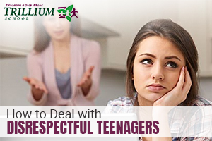 How to Deal with Disrespectful Teenagers