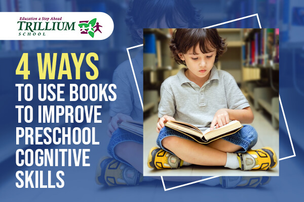 4 Ways to Use Books to Improve Preschool Cognitive Skills